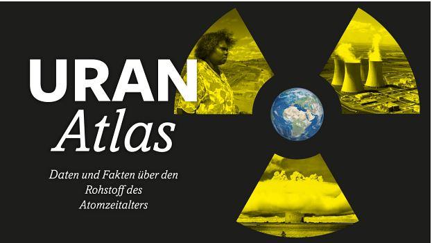 Verdrängte Atomgefahren – Uranatlas veröffentlicht