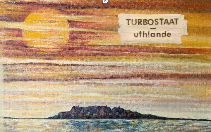 Turbostaat – La Hague – Krümmel: Uthlande